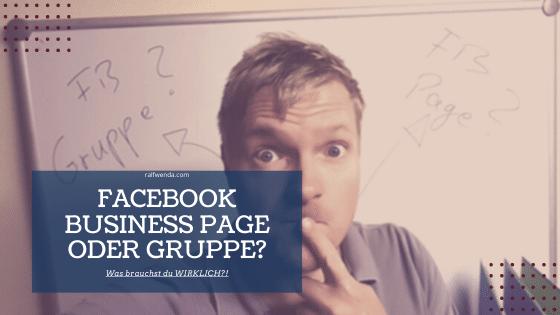 Facebook Business Page oder Gruppe? Was brauchst du wirklich?