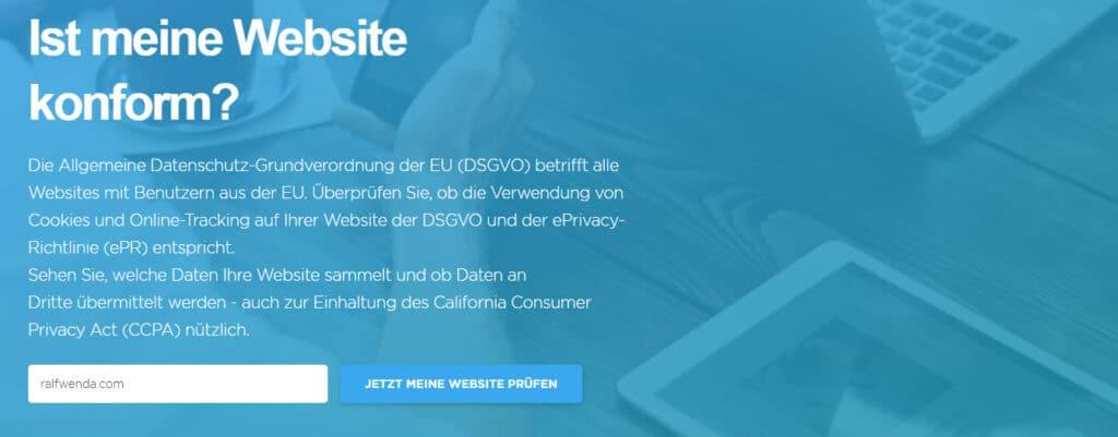 Auf der Website von Cookiebot kannst du einen schnellen DSGVO-Test machen...