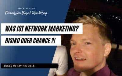 Was ist Network Marketing (MLM)? Risiko oder Chance?